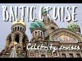 Baltic Cruise - Celebrity Cruises (Eclipse)