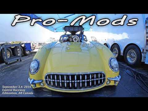 Pro - Mods. September 3,4. 2016 Castrol Raceway Edmonton, AB Canada