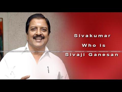 Sivakumar - Who is Sivaji Ganesan - TS