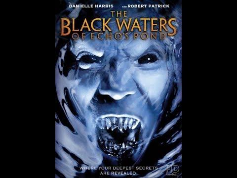 Черные воды Эха (ужасы, фэнтези, триллер) КИНО ОНЛАЙН