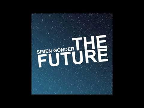 Simen Gonder - The Future (Radio Edit) [SPOTIFY AND ITUNES BELOW!]