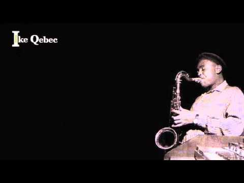 The Ike Quebec Sextet - See See Rider