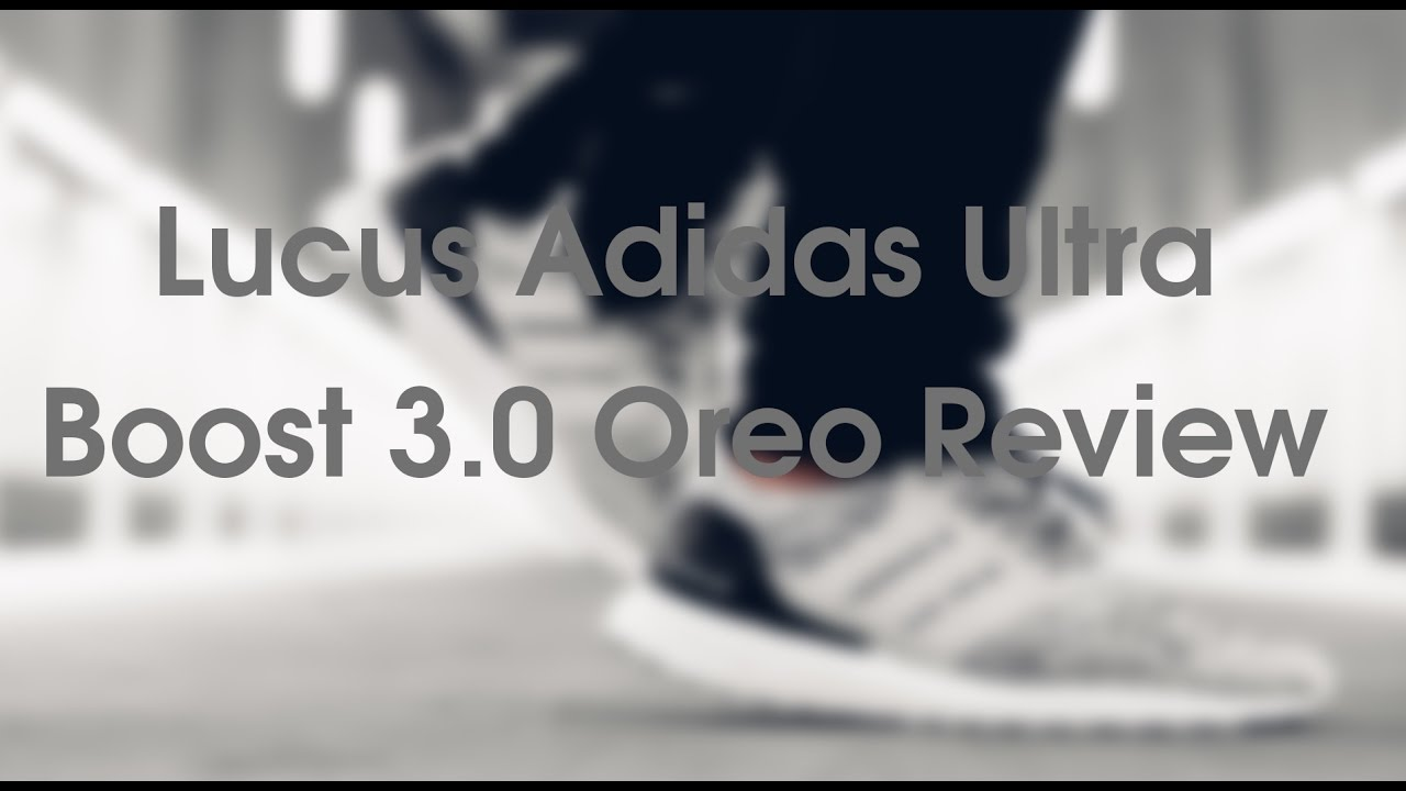 30520435ee3cc Lucus Adidas Ultra Boost 3.0 Oreo Review - YouTube