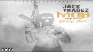 Jack Tradez - MOB Ft Young Bari  (#MobbinLikeAAfghan)