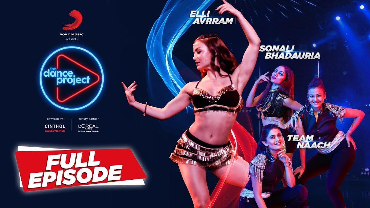 Ep-9 The Dance Project - Elli AvrRam | Team Naach | Sonali Bhadauria | Mercy