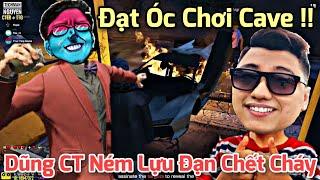 Fan Trực Tiếp Game #362: Đạt Óc Chơi Cave Bị Dũng CT Troll Ném Lựu Đạn Chết Cháy Trong Xe :)))