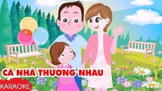 CẢ NHÀ THƯƠNG NHAU - Karaoke | Nhạc Karaoke Thiếu Nhi Beat Chuẩn Dành Cho Bé