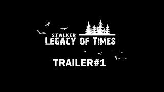 Stalker: Legacy of Times (S.L.O.T.) Trailer #1