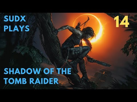 Let's Play Shadow Of The Tomb Raider [No Commentary] (Part 14)