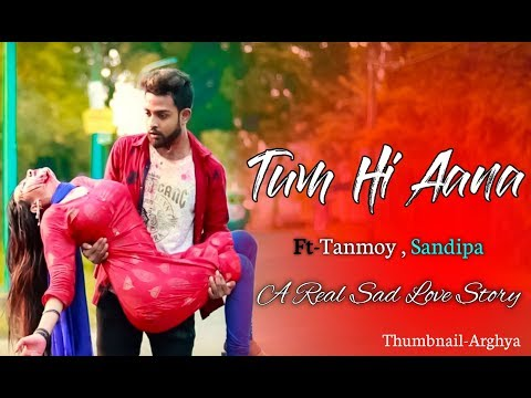 Tum Hi Aana | Marjaavaan | A Real Sad Love Story | Latest Hindi Song 2019 | Ft. Tanmoy