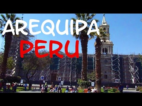 Exploring Arequipa, Peru in the Andes Mountains