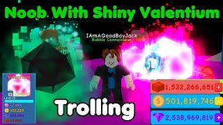 Noob With Shiny Valentium! Noob Disguise Trolling - Bubble Gum Simulator
