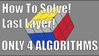 How to Solve a 3x3x3 Rubik's Cube: Easiest Tutorial (Last Layer) (4 Algorithms)
