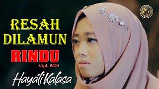 Hayati Kalasa - Resah Dilamun Rindu (Official Musik Video)
