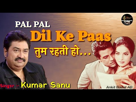 Pal Pal Dil Ke Paas - Kumar Sanu - Kishore Ki Yaadein - Ankit Badal AB