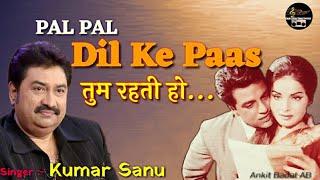 Gambar cover Pal Pal Dil Ke Paas - Kumar Sanu - Kishore Ki Yaadein - Ankit Badal AB