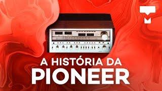 A história da Pioneer - TecMundo