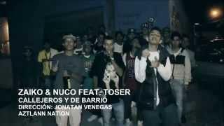 Zaiko & Nuco Feat. Toser - Callejeros Y De Barrio   Video Oficial   HD