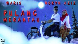 W.A.R.I.S ft Noryn Aziz - Pulang Merantau (Official Music Video)