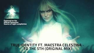 True Identity ft. Maestra Celestina - To the 5th (Original Mix)