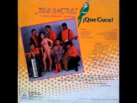 Jesus Martinez y Los Cuchi cuchi   Que Cuca Version Discoteca 1990