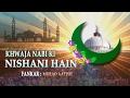 Download Murad Aatish_ Islamic New Qawwali_ Khwaja Nabi Ki Nishani Hain_ Mera Khwaja Maharaja MP3 song and Music Video