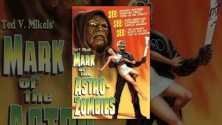 Mark of the Astro-Zombies | Full Horror Film