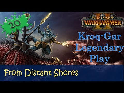 Warhammer 2 Mortal Empires Legendary Kroq-gar Campaign 20 - From Distant Shores