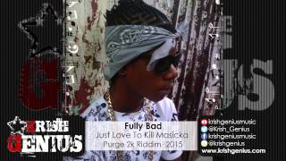 Fully Bad - Just Love To Kill Masicka (Masicka Diss) November 2015