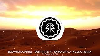 Boombox Cartel - Dem Fraid (KUURO Remix) Mega Mash [StormwavZ Mashup #138]