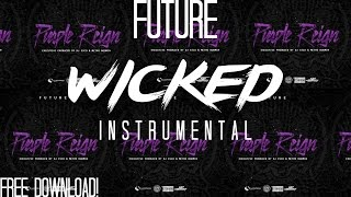 Future - Wicked Instrumental (FREE FLP) #Purple Reign (ReProd. By Super Savage)