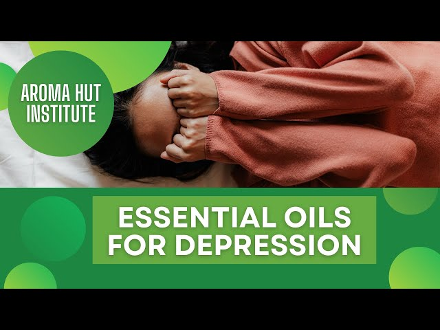 Essential Oils for Depression and Anxiety   Proven