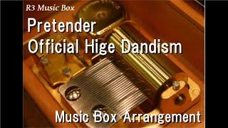 Gambar cover Pretender/Official Hige Dandism [Music Box]