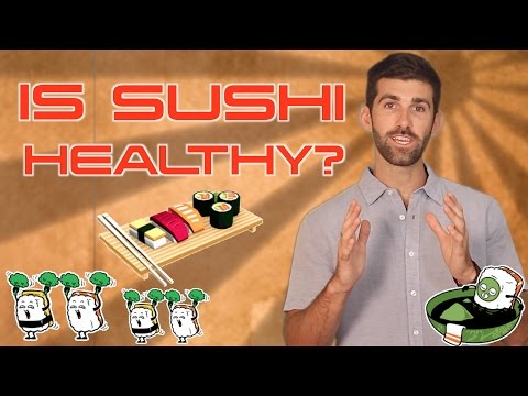 Sushi: Is it Healthy?