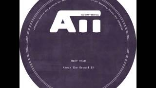 Mary Velo - Above The Ground (Original Mix) /ATTSD003/