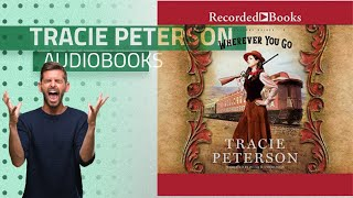 Listen To Top 10 Tracie Peterson Audiobooks, Starring: Wherever You Go