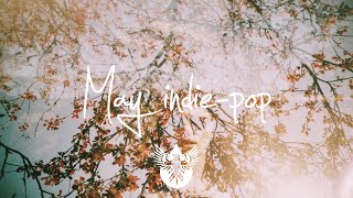 Indie/Indie-Pop Compilation - May 2015 (55-Minute Playlist)