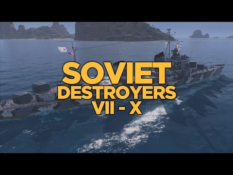 World of Warships - Soviet Destroyers VII-X
