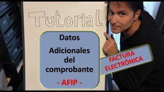Tutorial DATOS ADICIONALES DEL COMPROBANTE - Afip - FACTURA ELECTRONICA