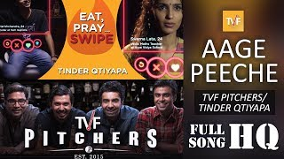 TVF Pitchers/ Tinder Qtiyapa- Aage Peeche DOWNLOAD HQ Full Song