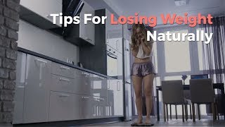 Tips For Losing Weight Naturally