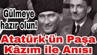 Atatürk'ün Paşa Kazım ile ilk kez duyacağınız anısı