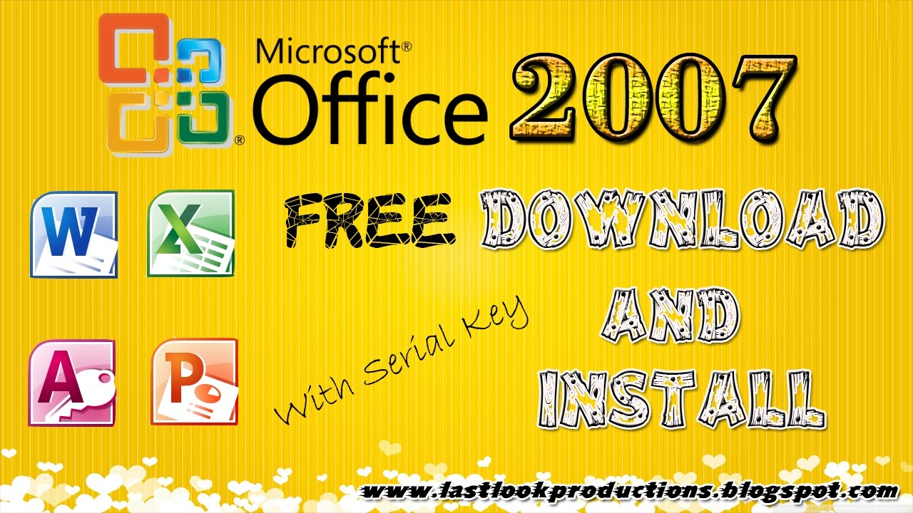 MS-Office 2007 Free Download with serial key in windows Xp/7/8.1/8 ...