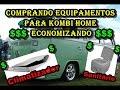 Comprando Equipamentos para kombi Home Economizando - Vídeo 1 de 2