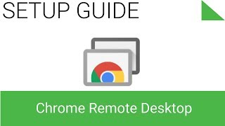 Install and Use Chrome Remote Desktop