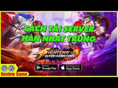 KOF Allstar VNG - Chi Tiết Cách Tải ANDROID/IOS Cho Server HÀN NHẬT TRUNG Chuẩn 100%