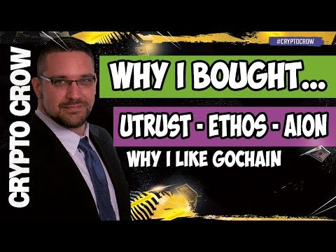 Why I Bought: UTRUST, ETHOS, AION and a TREZOR Wallet - I also like Gochain