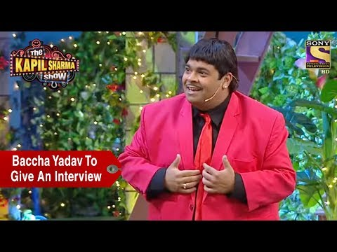 Baccha Yadav To Give An Interview – The Kapil Sharma Show
