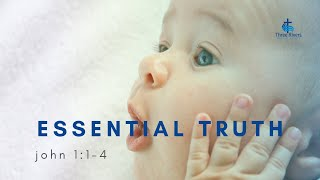 Essential Truth - 9am Service
