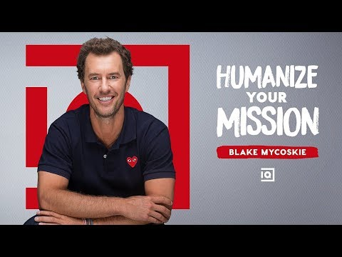 Humanize Your Mission - Blake Mycoskie | Inside Quest #76